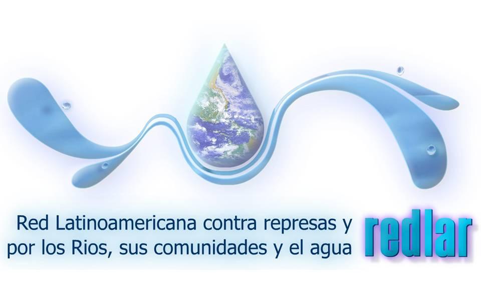 Red latinoamericana contra represas y por los ríos, sus comunidades y el agua