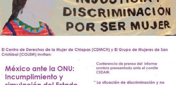 El centro de Derechos de la Mujer de Chiapas CDMCH y el grupo de mujeres de San Cristóbal COLEM invitan a la conferencia de prensa...