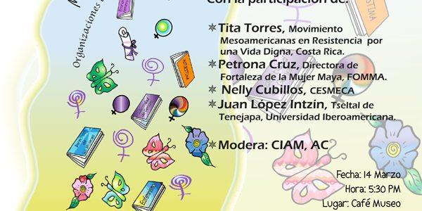 Juntemos las Semillas y los Frutos de las Luchas de las Mujeres   Con la participación de: -Tita Torres, Movimiento Mesoamericanas en Resistencia...