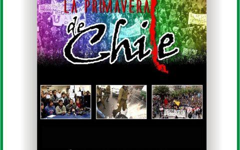 Invitación Presentación de: La Primavera de Chile El despertar de un pueblo a través de la lucha de sus estudiantes.Documental de la lucha estudiantil y...
