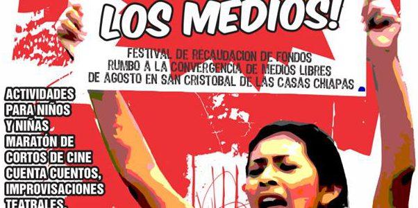 """""""Reventemos los medios"""" Festival de recaudación de fondos rumbo a la convergencia de medios libres en agosto en San Cristóbal de Las Casas Chiapas En..."""