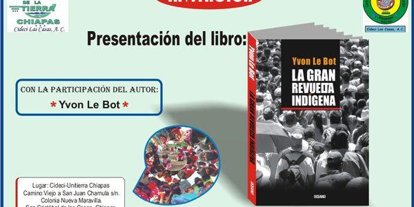 17 de octubre, 17:00 hrs. Transmisión en vivo por www.seminarioscideci.org y www.komanilel.org Con la participación del autor: Yvon Le Bot Lugar: Cideci-Unitierra Chiapas Camino Viejo...