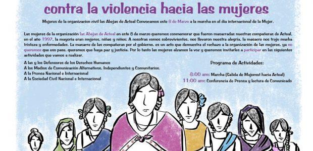 Organización de la Sociedad Civil Las Abejas Tierra Sagrada de los Mártires de Acteal Acteal, Ch'enalvo', Chiapas, México 08 de marzo 2014 A todas las...