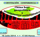 Invitación-Conferencia: China Hoy: geopolítica y movimientos antisistémicos 18 Julio 2014, 17:00 Horas Impartida por: Dra. Lau Kin Chi Dra SIT Tsui, Margaret Jade Lugar: Cideci-UnitierraChiapas...