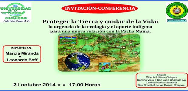 AQUI SE INCLUYE EL TEXTO DE LA CONFERENCIA INVITACIÓN-CONFERENCIA Proteger la Tierra y cuidar de la Vida: la urgencia de la ecología y el aporte...