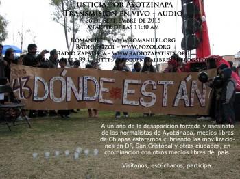 Justicia por Ayotzinapa Transmisión en Vivo – Audio 26 de septiembre de 2015 A partir de las 11:30 am Koman Ilel – www.komanilel.org Radio...
