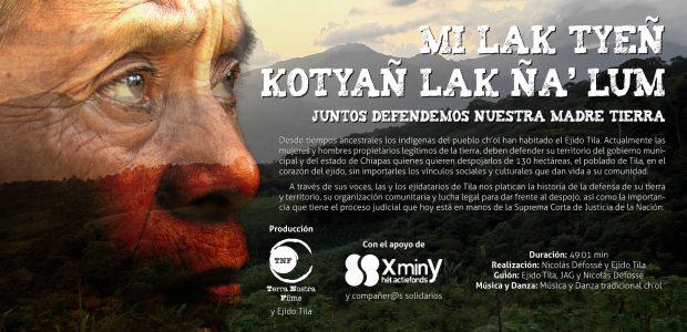 """El Ejido Tila, Chiapas presenta su video documental """"Mi lak tyeñ kotyañ lak na' lum/Juntos defendemos nuestra madre tierra"""". Este ejido, propiedad del pueblo ch'ol..."""