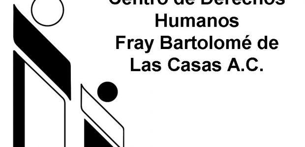 Centro de Derechos Humanos Fray Bartolomé de Las Casas, A.C. San Cristóbal de Las Casas, Chiapas, México 20 de junio de 2016 Boletín No. 13...