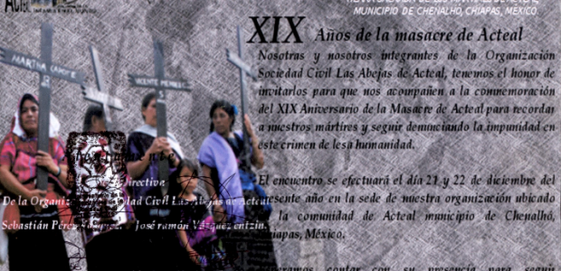 ORGANIZACIÓN SOCIEDAD CIVIL LAS ABEJAS DE ACTEAL TIERRA SAGRADA DE LOS MÁRTIRES DE ACTEAL MUNICIPIO DE CHENALHÓ, CHIAPAS, MÉXICO Convocatoria de Las Abejas XIX años...