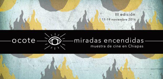 Ocote: Miradas Encendidas, Muestra de cine en Chiapas www.muestraocote.com ocotedocumental@gmail.com Facebook y Twitter: @muestraocote  Comunicado de prensa Arranca la tercera edición de Ocote: Miradas...
